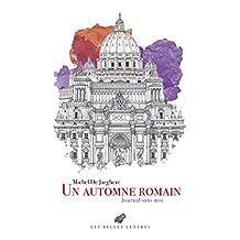 Un automne romain: Journal sans moi (French Edition)