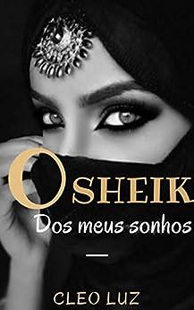 O Sheik Dos Meus Sonhos por [Luz, Cleo]