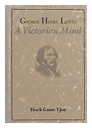 George Henry Lewes - A Victorian Mind