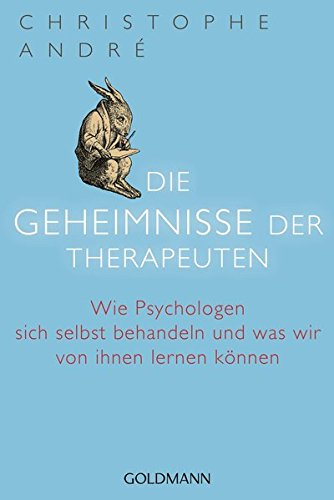 Die Geheimnisse der Therapeuten: Wie Psychologen sich selbst behandeln und was wir von ihnen lernen können