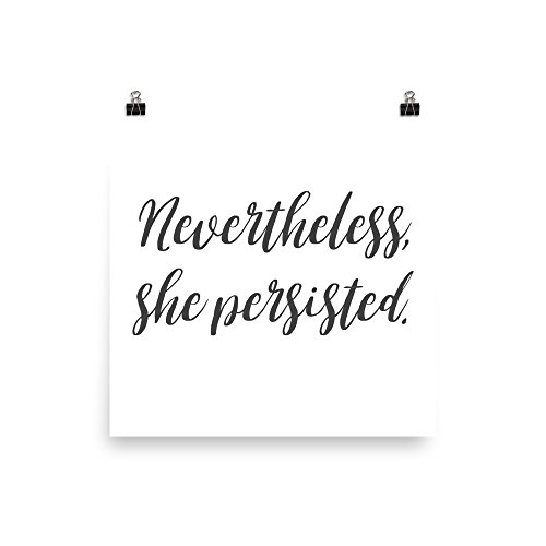 Nevertheless, She Persisted Inspirational Poster