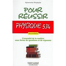 Pour Reussir Physique 534: L'Essentiel de la Matiere sous Forme de Questions et de Reponses