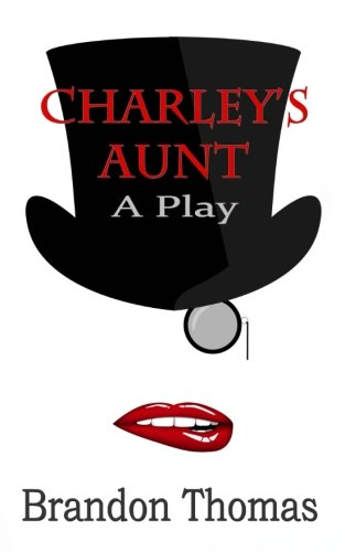 Charley's Aunt: A Play