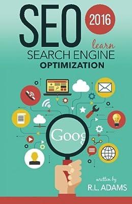 SEO 2016: Learn Search Engine Optimization: Amazon.es: Adams, R L ...