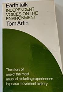 Earth Talk Independent Voices On The Environment from Grossman Publishers