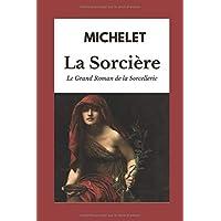 LA SORCIÈRE - ÉDITION INTÉGRALE : LIVRES I et II (accompagné de notes, éclaircissements & illustrations)