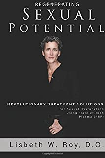 Regenerating Sexual Potential: Revolutionary Treatment Solutions for Sexual  Dysfunction Using Platelet-Rich Plasma (