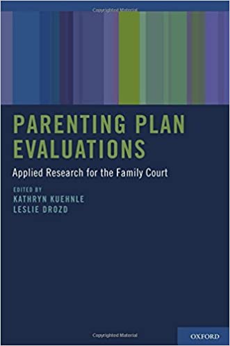 Parenting Plan Evaluations: Applied Research for the Family Court 1st  Edition