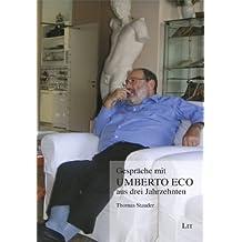 Gespräche mit Umberto Eco aus drei Jahrzehnten