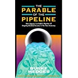 The Parable of the Pipeline byHedges