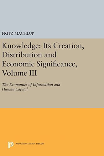 Knowledge – Its Creation, Distribution and Economic Signifiance, Volume III – The Economics of Information and Human Capital: 3