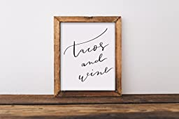 Fine art print, tacos and wine, cocktails, quote, hand lettered, lettering, calligraphy, kitchen, home, funny, foodie, cooking, drinks, gift 8x10