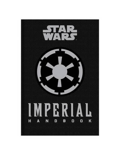 Star Wars - The Imperial Handbook - A Commander's Guide by Daniel Wallace (2015-08-07) (Starwars Imperial Handbook)