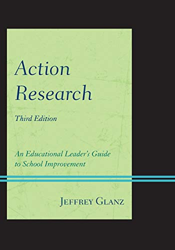 Action Research: An Educational Leader's Guide to School Improvement, Third Edition (Christopher-Gordon New Editions)