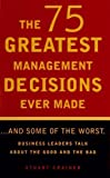The 75 Greatest Management Decisions Ever Made, Stuart Crainer, 1567315321
