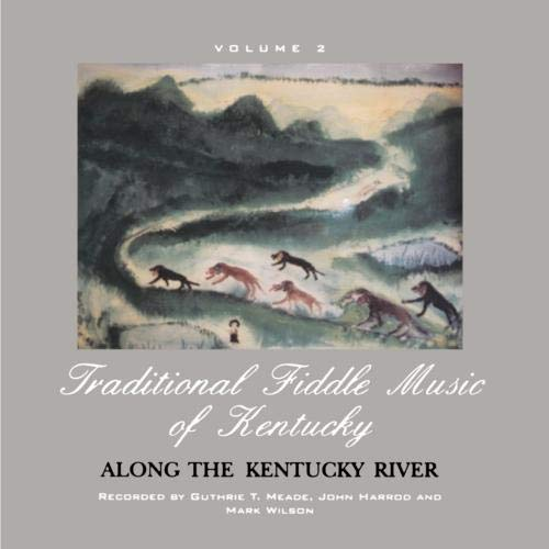 Traditional Fiddle Music of Kentucky: V. 2, Along the Kentucky River