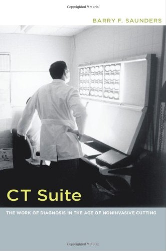 CT Suite: The Work of Diagnosis in the Age of Noninvasive Cutting