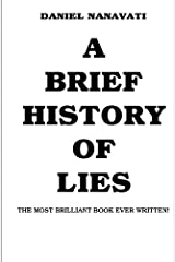 A Brief History Of Lies: The Most Brilliant Book Ever Written Paperback