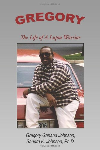 Gregory: The Life of a Lupus Warrior