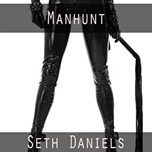 Manhunt: A BDSM Dominatrix Fantasy Audiobook