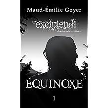 Équinoxe (Excipiendi t. 1) (French Edition)