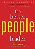 The Better People Leader, Charles Coonradt and Lisa Ann Thomson, 1423630866