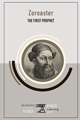 Zoroaster: The First Prophet