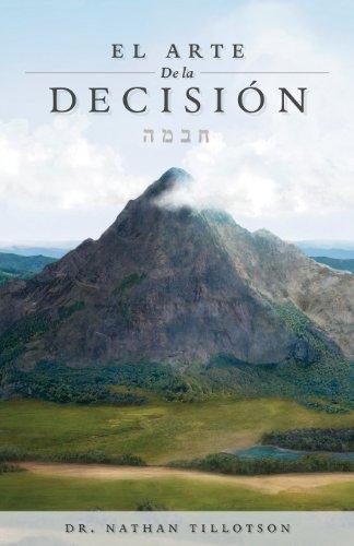 El Arte de La Decision (Spanish Edition) [Nathan Tillotson] (Tapa Blanda)