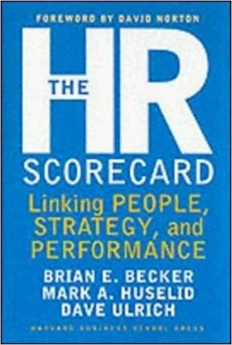 the hr scorecard linking people strategy and performance 8601405722966 human resources books amazoncom