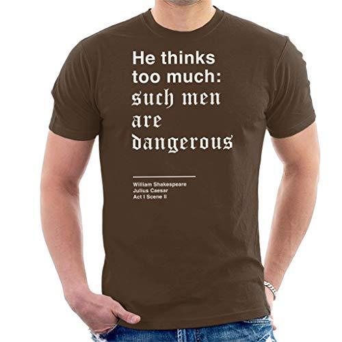 He Thinks Too Much Julius Caesar Shakespeare Quote Men's T-Shirt Chocolate