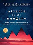 #8: Miracle in the Mundane: Poems, Prompts, and Inspiration to Unlock Your Creativity and Unfiltered Joy