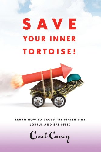 Save Your Inner Tortoise!: Learn How to Cross the Finish Line Joyful and - Tortoise Finish