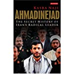 img - for [(Ahmadinejad: The Secret History of Iran's Radical Leader )] [Author: Kasra Naji] [Dec-2007] book / textbook / text book