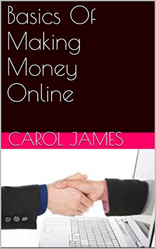 Basics  Of Making Money Online