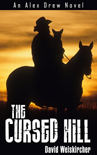 The Cursed Hill: An Alex Drew Novel by [Weiskircher, David]