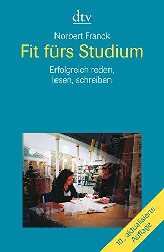 Fit fürs Studium: Erfolgreich lesen, reden, schreiben Taschenbuch – 1. Januar 1998 Norbert Franck dtv Verlagsgesellschaft 3423330090 Partnerschaft