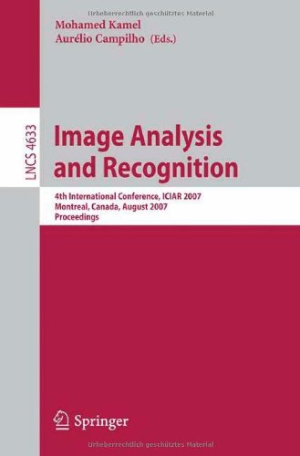 Image Analysis and Recognition: 4th International Conference, ICIAR 2007, Montreal, Canada, August 22-24, 2007, Proceedings (Lecture Notes in Computer Science)