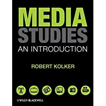 Media Studies: An Introduction by Robert Kolker (2009-02-24)