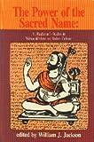 Power of the Sacred Name : V. Raghavan's Studies in Namasiddhanta and Indian Culture, V. Raghavan, William J. Jackson, 8170303958