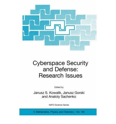 [(Cyberspace Security and Defense - Research Issues: Proceedings of the NATO Advanced Research Workshop on Cyberspace Security and Defense - Research Issues, Gdansk, Poland, from 6 to 9 September 2004 )] [Author: Janusz S. Kowalik] [May-2005] pdf epub