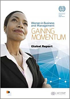 Women in Business and Management: Gaining Momentum