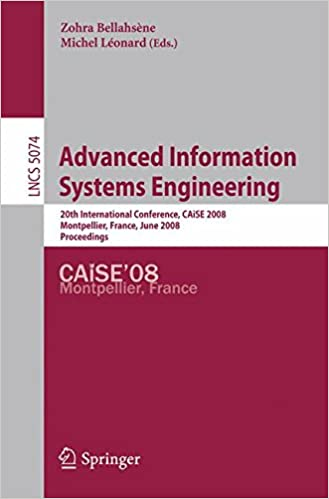 Advanced Information Systems Engineering: 20th International Conference, CAiSE 2008 Montpellier, France, June 18-20, 2008, Proceedings (Lecture Notes in Computer Science)