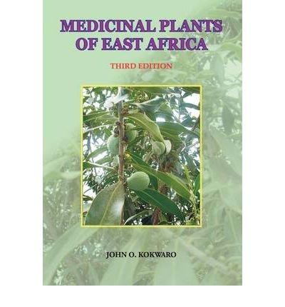 Read Online By John O. Kokwaro Medicinal Plants of East Africa. Third Edition (3rd Third Edition) [Paperback] pdf epub