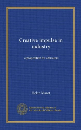 Creative impulse in industry (c.3): a proposition for educators
