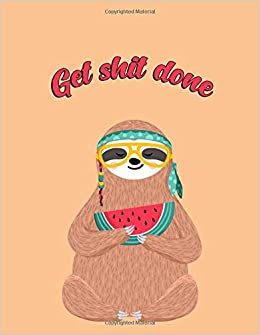 Get Shit Done: Nifty Hippie Sloth Motivational Daily, Weekly ...