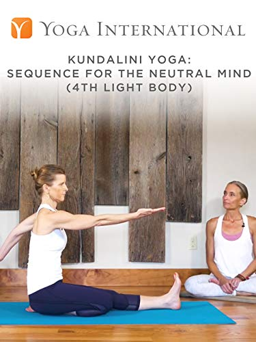 (Kundalini Yoga: Sequence for the Neutral Mind (4th Light Body))