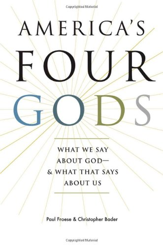 America's Four Gods: What We Say about God--and What That Says about Us