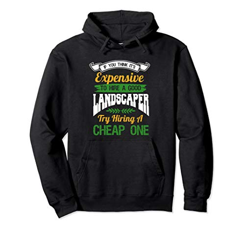 Landscaper Shirt Funny Landscaping Gardener Landscaper Gift Pullover Hoodie (Landscaping Hoodie)