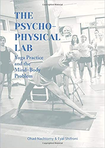 Yoga Practice and the Mind-Body Problem The Psychophysical Lab