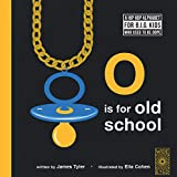 O is for Old School: A Hip Hop Alphabet for